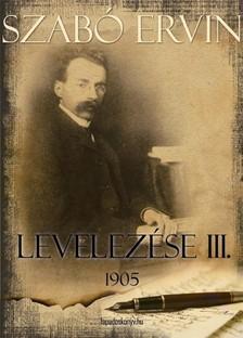 Szabó Ervin - Szabó Ervin levelezése III. kötet [eKönyv: epub, mobi]