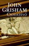 John Grisham - Csodatévő<!--span style='font-size:10px;'>(G)</span-->