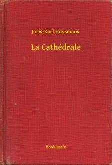 Joris-Karl Huysmans - La Cathédrale [eKönyv: epub, mobi]