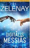 K. T. Zelenay - Digitális Messiás