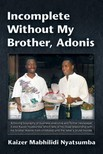 Nyatsumba Kaizer Mabhilidi - Incomplete Without My Brother,  Adonis [eKönyv: epub,  mobi]