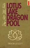 Leggett Trevor - Lotus Lake,  Dragon Pool [eKönyv: epub,  mobi]