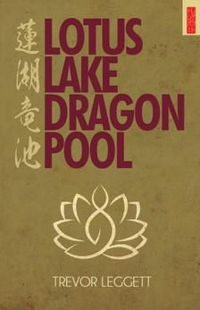 Leggett Trevor - Lotus Lake, Dragon Pool [eKönyv: epub, mobi]