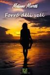 Melissa Moretti - Forró déli szél [eKönyv: epub, mobi]