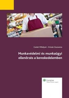 Munkavédelmi és munkaügyi ellenőrzés a kereskedelemben [eKönyv: epub, mobi]