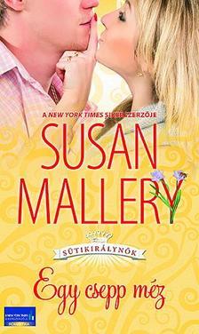 MALLERY, SUSAN - Egy csepp méz