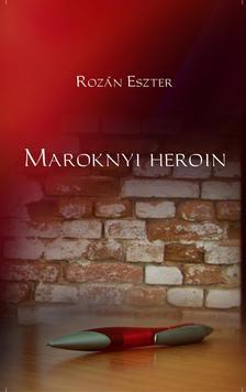 Rozán Eszter - Maroknyi heroin