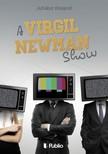 Roland Juhász - A Virgil Newman Show [eKönyv: epub,  mobi]