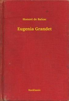 Honoré de Balzac - Eugenia Grandet [eKönyv: epub, mobi]