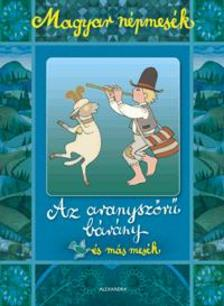 - Magyar népmesék: Az aranyszőrű bárány és más mesék