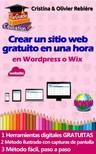 Olivier Rebiere Cristina Rebiere, - Crear un sitio web gratuito en una hora [eKönyv: epub, mobi]