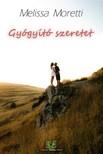 Melissa Moretti - Gyógyító szeretet [eKönyv: epub, mobi]<!--span style='font-size:10px;'>(G)</span-->