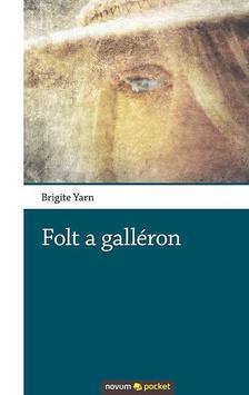 Brigite Yarn - Folt a galléron