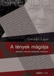 Grendel Lajos - A tények mágiája   [eKönyv: epub, mobi]