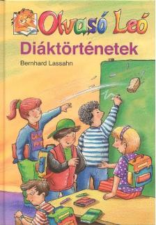 LASSAHN, BERNHARD - DIÁKTÖRTÉNETEK - OLVASÓ LEÓ SOROZAT
