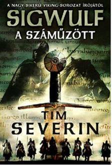 Tim Severin - A száműzött: Sigwulf - Első könyv