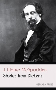 McSpadden J. Walker - Stories from Dickens [eKönyv: epub, mobi]