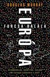 Murray, Douglas - Európa furcsa halála<!--span style='font-size:10px;'>(G)</span-->