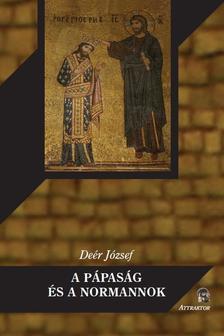 Deér József - A pápaság és a normannok ***