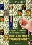 Geoffrey A. Dudley - Duplázd meg a tanulóerődet! - 2. kiadás