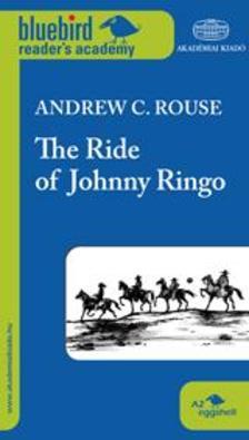Andrew C. Rouse - The Ride of Johnny Ringo