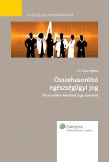 dr. Dósa Ágnes PhD - Összehasonlító egészségügyi jog [eKönyv: epub, mobi]