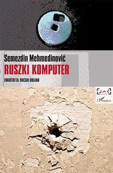 MEHMEDINOVIC, SEMEZDIN - Ruszki komputer