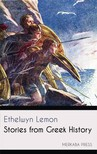 Lemon Ethelwyn - Stories from Greek History [eKönyv: epub,  mobi]