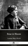 Louisa May Alcott - Rose in Bloom by Louisa May Alcott (Illustrated) [eKönyv: epub,  mobi]