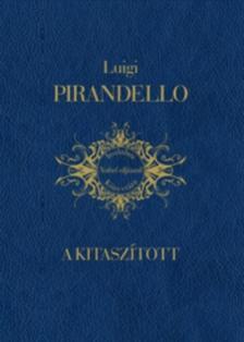 PIRANDELLO, LUIGI - A kitaszított