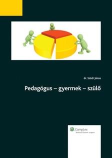 Dr. Szüdi János - Pedagógus - gyermek - szülő [eKönyv: epub, mobi]