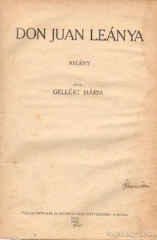 Gellért Mária - Don Juan leánya [antikvár]