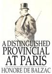 Honoré de Balzac - A Distinguished Provincial at Paris [eKönyv: epub,  mobi]