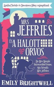 Emily Brightwell - Mrs. Jeffries és a halott orvos [eKönyv: epub, mobi]
