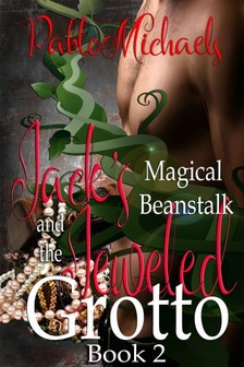 Michaels Pablo - Jack's Magical Beanstalk & The Jeweled Grotto [eKönyv: epub, mobi]