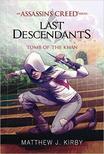 Matthew J. Kirby - Assassin's Creed - Last Descendants: A kán sírja<!--span style='font-size:10px;'>(G)</span-->