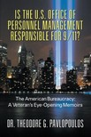 Pavlopoulos Dr. Theodore G. - Is the U.S. Office of Personnel Management Responsible for 9/11? [eKönyv: epub,  mobi]