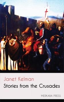 Kelman Janet - Stories from the Crusades [eKönyv: epub, mobi]