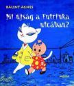 Bálint Ágnes - Mi újság a Futrinka utcában?<!--span style='font-size:10px;'>(G)</span-->