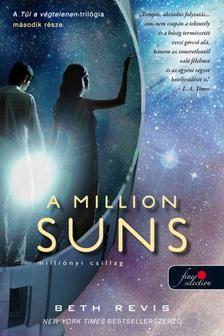 Beth Revis - A Million Suns - Milliónyi Csillag (Túl a végtelenen 2.)