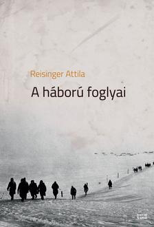 Reisinger Attila - A háború foglyai