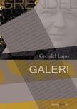 Grendel Lajos - Galeri   [eKönyv: epub, mobi]<!--span style='font-size:10px;'>(G)</span-->