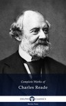 Reade Charles - Delphi Complete Works of Charles Reade (Illustrated) [eKönyv: epub,  mobi]