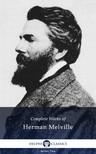 Herman Melville - Delphi Complete Works of Herman Melville (Illustrated) [eKönyv: epub, mobi]