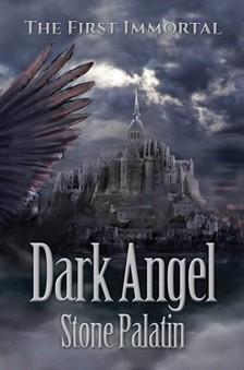 Palatin Stone - The First Immortal: Dark Angel [eKönyv: epub, mobi]