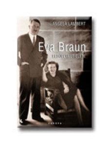 Lambert, Angela - Eva Braun elsüllyedt élete
