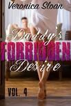 Sloan Veronica - Daddy's Forbidden Desire - Volume 4 [eKönyv: epub,  mobi]