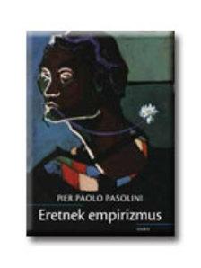 Pier Paolo Pasolini - Eretnek empirizmus