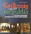 Pivárcsi István - GYILKOSSÁG MINT MEGOLDÁS - POLITIKAI GYILKOSSÁGOK ÉS MERÉNYLETEK...<!--span style='font-size:10px;'>(G)</span-->