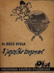 BÁCS GYULA - A jugoszláv tengerpart [antikvár]